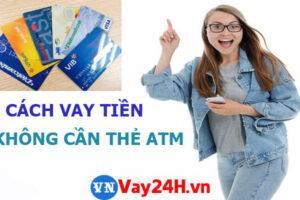 Vay tiền không cần tài khoản ngân hàng