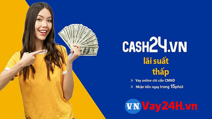 Vay nhanh 5 triệu online với Cash24