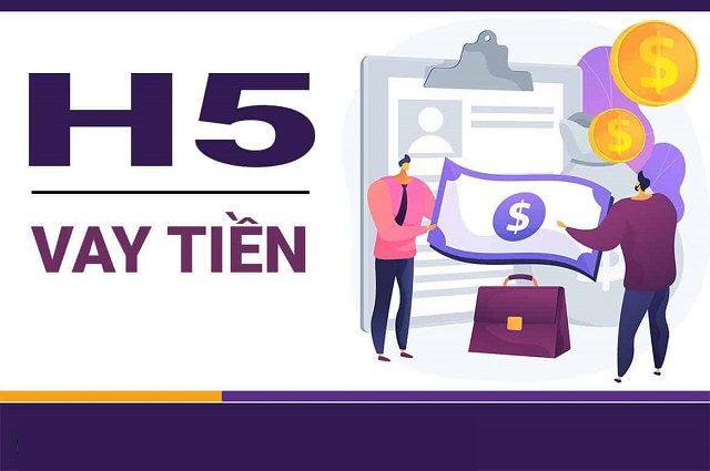 Vay tiền H5 là gì?