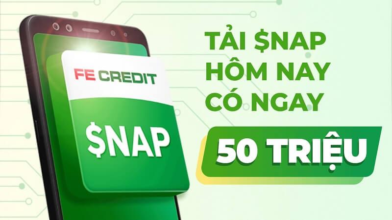 Snap Fe ($nap) là ứng dụng vay tiền online của công ty tài chính uy tín Fe Credit