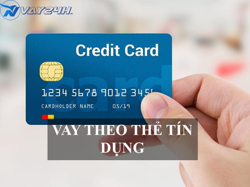 Vay theo thẻ tín dụng là gì?
