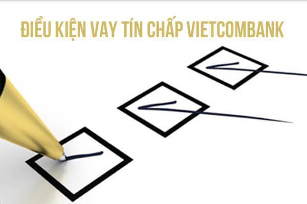 Điều kiện vay tín chấp Vietcombank