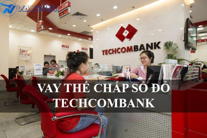 Vay thế chấp sổ đỏ techcombank là gì