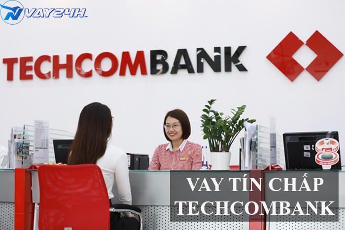 Vay tín chấp Techcombank là gì
