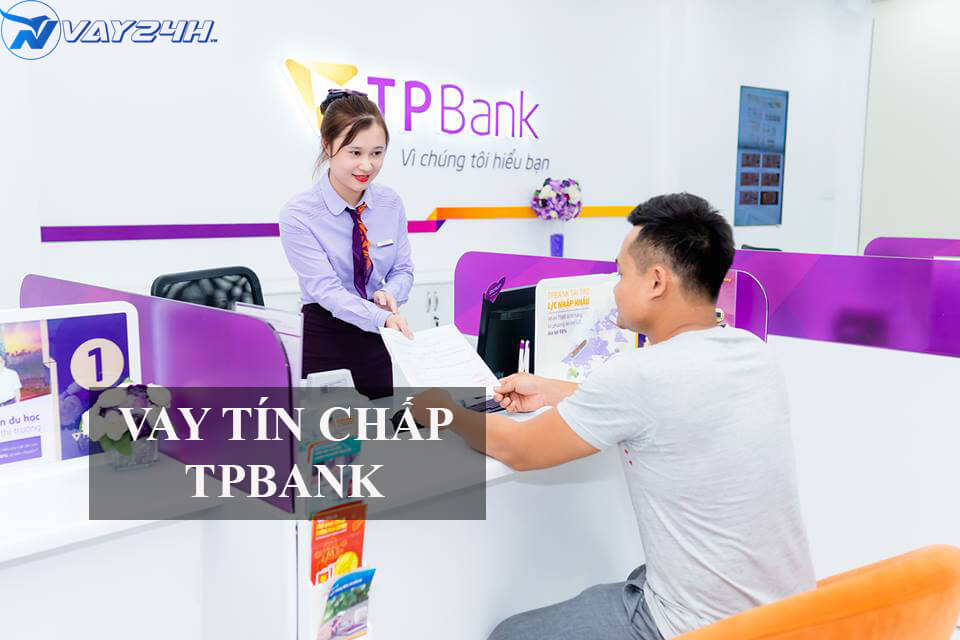 Vay tín chấp TPBANK là gì