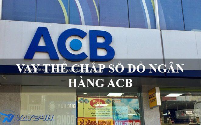 Vay thế chấp sổ đỏ ngân hàng acb