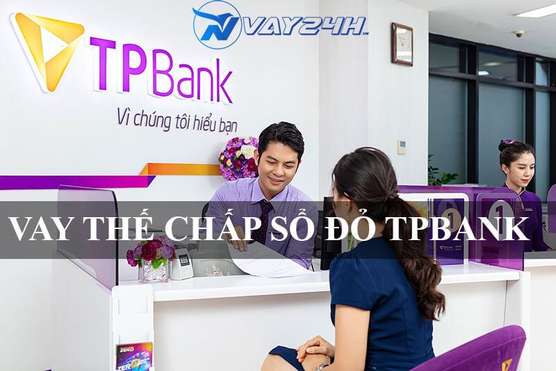 Vay thế chấp sổ đỏ ngân hàng TPBANK là gì